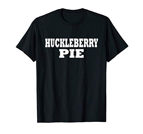 Huckleberry Pie Halloween Easy Costume Funny Party T Shirt