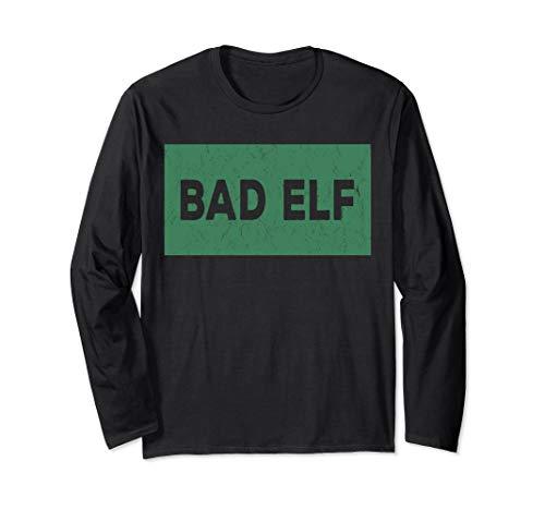 Funny Sarcastic Christmas Shirt - Bad Elf Long Sleeve T-Shirt]()
