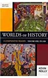 Worlds of History Vol. 1 : A Comparative Reader to 1550, Strayer, Robert and Reilly, Kevin, 0312662335