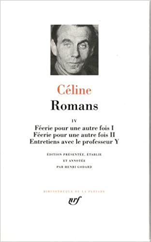 Amazon Com Celine Romans Tome 4 French Edition Bibliotheque De La Pleiade 403 9782070113361 Louis Ferdinand Celine Books