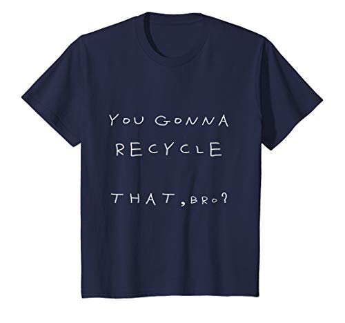 Kids you Gonna Recycle That, Bro? writing kids