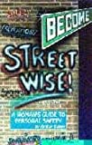 Become Streetwise! : A Woman's Guide to Personal Safety, Cohen, Arthur, 0922759014
