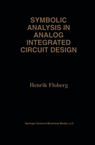 Symbolic Analysis in Analog Integrated Circuit Design (The Springer International Series in Engineering and Computer Science)