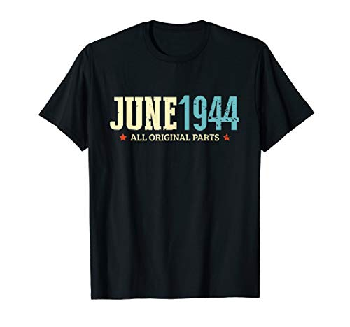 JUNE 1944 All Original Parts Shirt Classic Birthday Gift (June 6 1944 Was The Date Of)