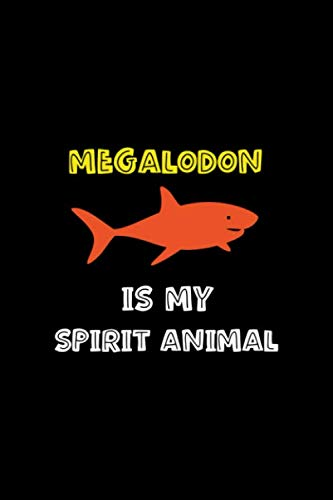 Megalodon Is My Spirit Animal: Shark Notebook Journal Composition Blank Lined Diary Notepad 120 Pages Paperback Black