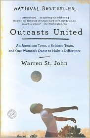 Outcasts United A Refugee Team, an American Town by Warren St. John (2009-08-01)