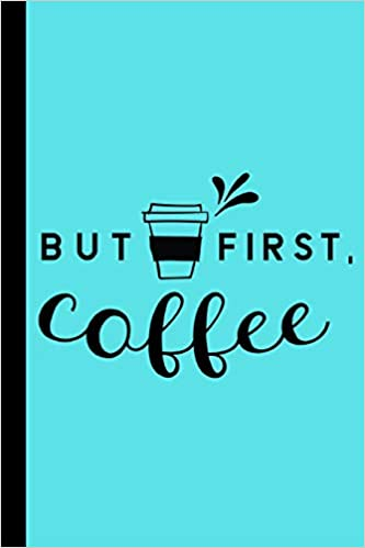 But First Coffee: Funny Humour Motivational Deep Love Quotes