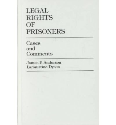 Read Online [(Legal Rights of Prisoners: Cases and Comments )] [Author: James F. Anderson] [Jul-2001] ebook