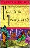 Trouble in Transylvania, Barbara Wilson, 1878067494