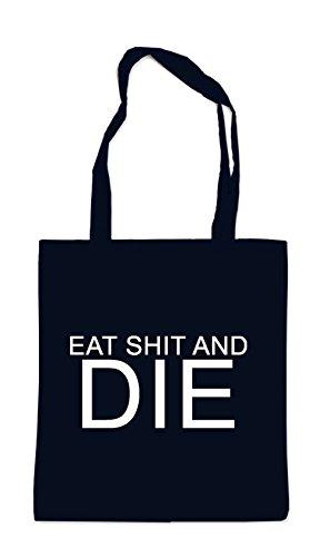Eat Shit And Die Sac Noir