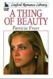 A Thing of Beauty, Patricia Freer, 0708957285