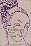 The Feminization of the Novel, Danahy, Michael, 0813010381