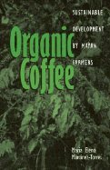 Read Online [(Organic Coffee: Sustainable Development by Mayan Farmers)] [Author: Maria Elena Martinez-Torres] published on (August, 2006) PDF ePub fb2 ebook