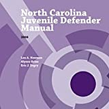 North Carolina Juvenile Defender Manual, Grine, Alyson and Newman, Lou A., 1560115904