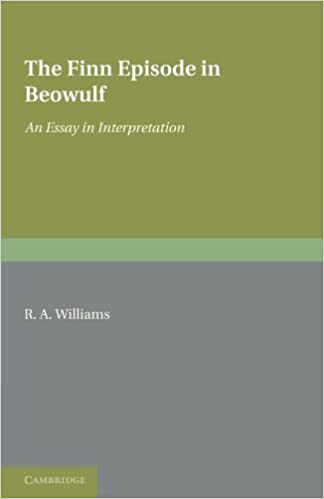 com the finn episode in beowulf an essay in  com the finn episode in beowulf an essay in interpretation 9781107600225 r a williams books