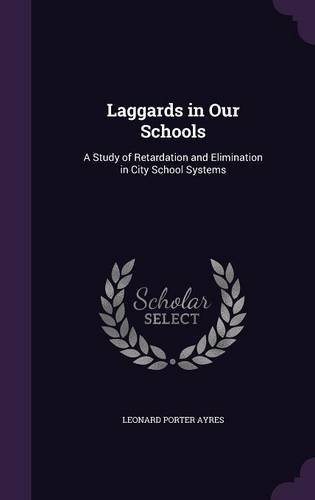 Download Laggards in Our Schools: A Study of Retardation and Elimination in City School Systems pdf epub