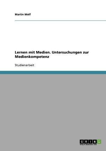 Lernen mit Medien. Untersuchungen zur Medienkompetenz (German Edition) pdf