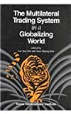The Multilateral Trading System in a Globalizing World, , 8980630972