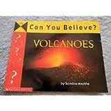 Can you believe?: Volcanoes