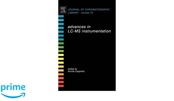 Advances in LC-MS Instrumentation, Volume 72 (Journal of