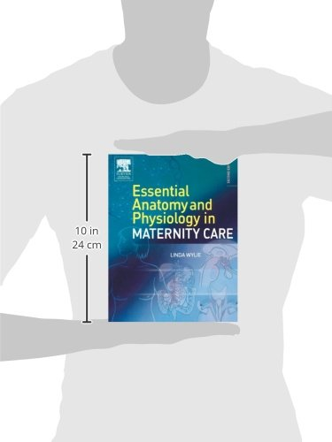 Essential Anatomy and Physiology in Maternity Care: Linda Wylie BA ...