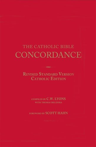 The Catholic Bible Concordance for the Revised Standard Version Catholic Edition (RSV-CE)