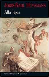 Allá lejos (El Club Diógenes): Amazon.es: Huysmans, Joris-Karl: Libros