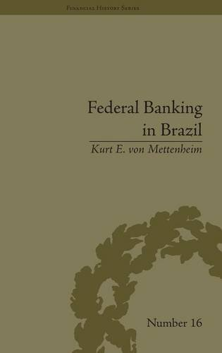 federal-banking-in-brazil-policies-and-competitive-advantages-financial-history-volume-5