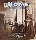Home Then and Now (First Step Nonfiction (Hardcover))