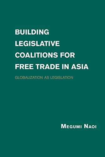 Building Legislative Coalitions for Free Trade in Asia: Globalization as ()