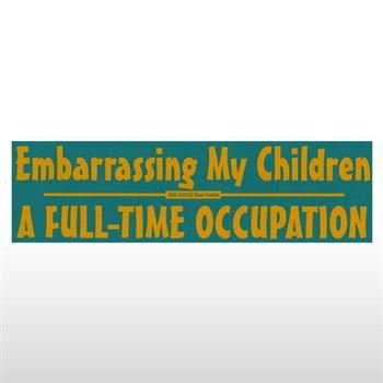 Embarrassing my children bumper sticker sticker graphic novelty funny political humor sticker
