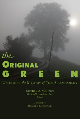 The Original Green: Unlocking the Mystery of True Sustainability