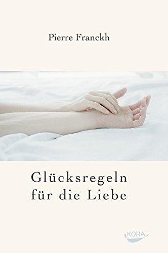 Glücksregeln für die Liebe Gebundenes Buch – 1. September 2004 Pierre Franckh Koha 3936862508 Esoterik