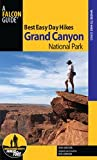Best Easy Day Hikes Grand Canyon National Park, 3rd (Best Easy Day Hikes Series)