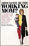 Should You be the Working Mom?, Bee L. Wang and Richard Stellway, 1555133223