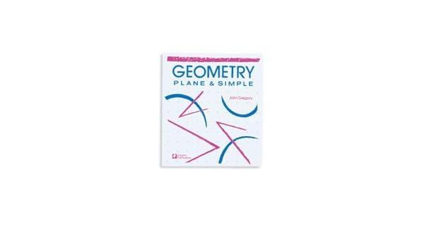 Amazon.com: Geometry plane & simple (9780884887539): John Gregory ...