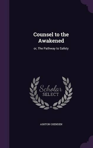 Counsel to the Awakened: or, The Pathway to Safety pdf