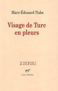Visage de turc en pleurs par Marc-Édouard Nabe