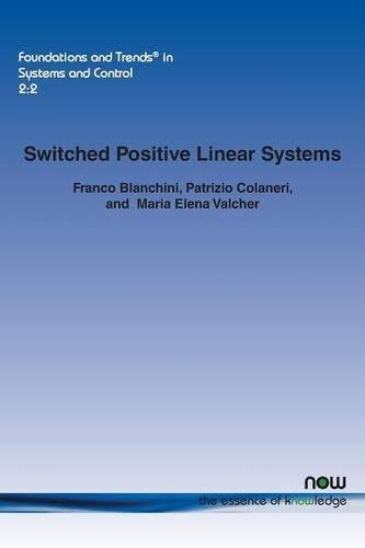 Download Switched Positive Linear Systems (Foundations and Trends in Systems and Control) pdf epub