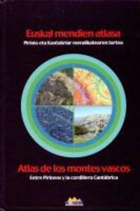 Euskal Mendien Atlasa = Atlas De Los Montes Vascos (Euskera) Tapa dura – 15 dic 2006 Batzuk Nondik 8493404152 Climbing & mountaineering
