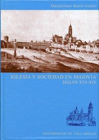 Iglesia y sociedad en Segovia : siglos XVI-XIX ebook