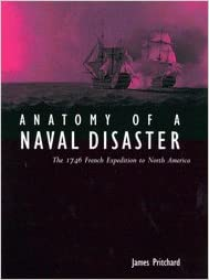 Anatomy of a Naval Disaster: The 1746 French Expedition to