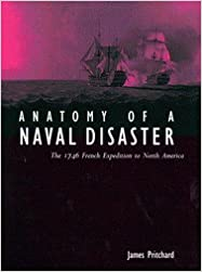 Anatomy of a Naval Disaster: The 1746 French Expedition to North America