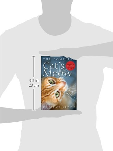 The Complete Cat's Meow: Everything You Need to Know about Caring for Your Cat