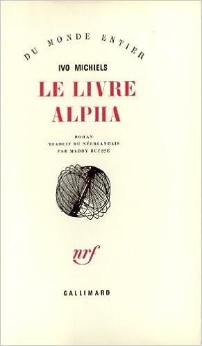 Le Livre Alpha Ivo Michiels 9782070244690 Amazon Com Books