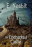 The Enchanted Castle, E. Nesbit, 1434416984