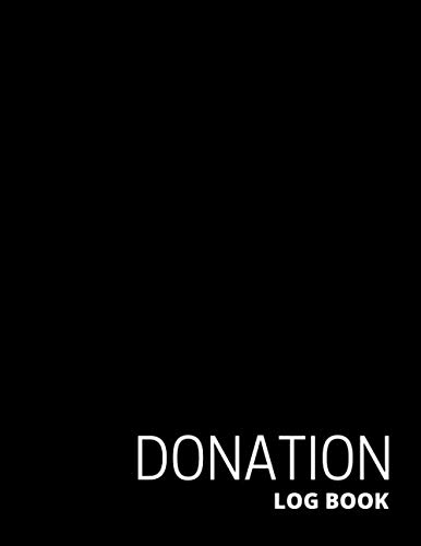 Donation Log Book: Track Your Donations, Perfect for Churches and Other NonProfit Organizations 8.5