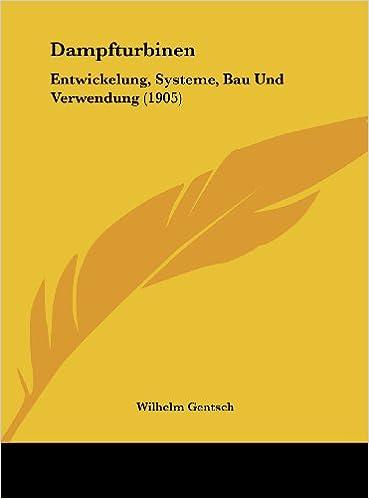Book Dampfturbinen: Entwickelung, Systeme, Bau Und Verwendung (1905)