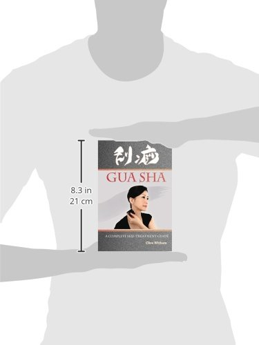 Gua Sha: A Complete Self-treatment Guide