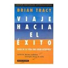 Viaje Hacia El Exito/ Success Is a Journey: Haga De Su Vida Una Gran Aventura / Make Your Life a Grand Adventure